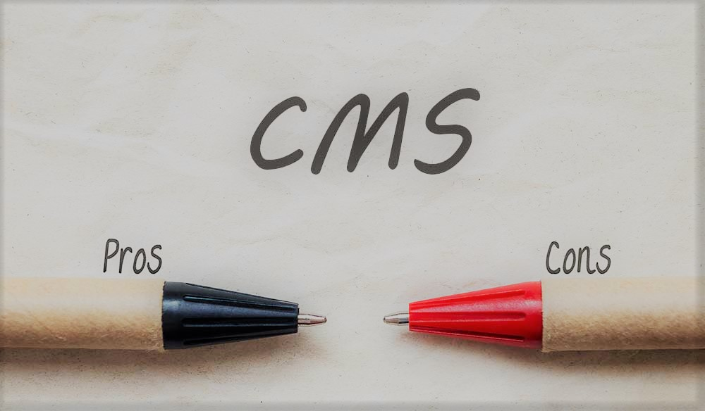 The pros and cons of building your website by a CMS
